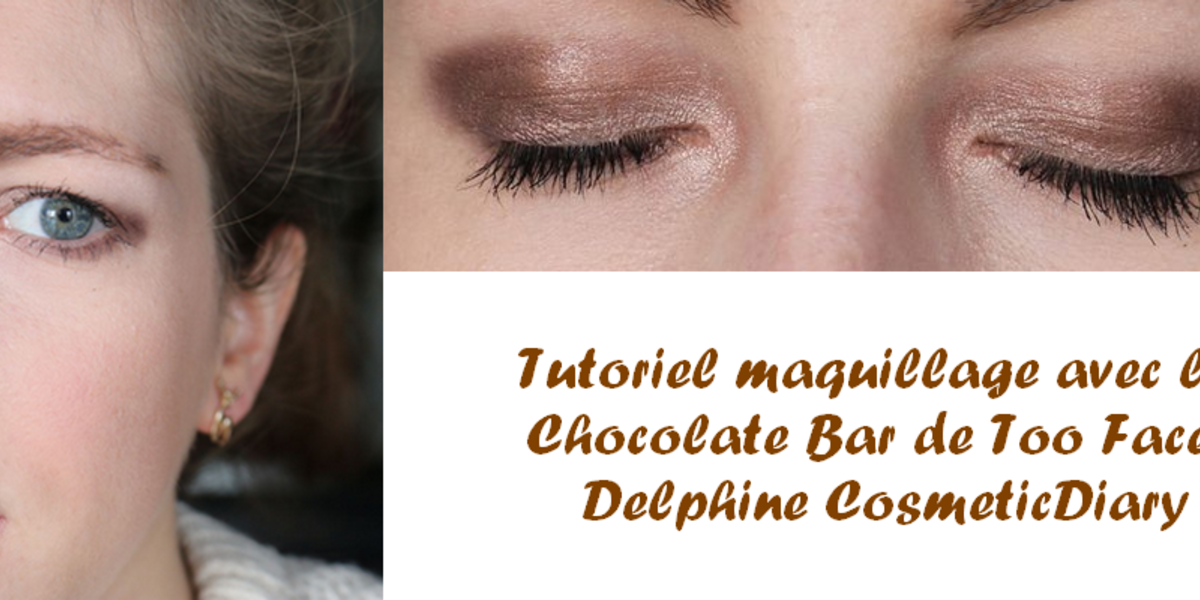 Des yeux chocolatés avec la Chocolate Bar de Too Faced !